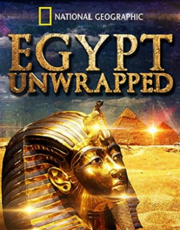 Разгадка египетских тайн / Egypt unwrapped (2008) National Geographic