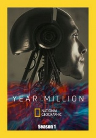 Через миллион лет / Year Million (2017) National Geographic